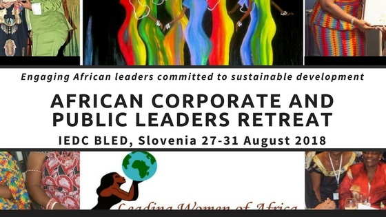 AFRICAN CORPORATE AND PUBLIC LEADERS RETREAT, IEDC BLED, Slovenia 27-31 August 2018